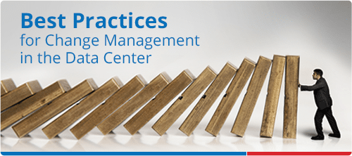 Best Practices For Change Management In The Data Center