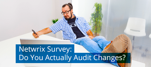 Netwrix-Survey-Do-You-Actually-Audit-Changes-text