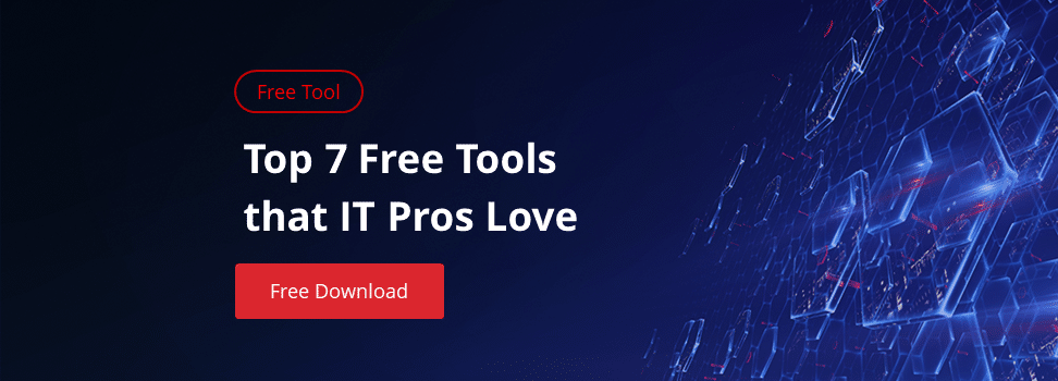 Top 7 Free Tools that IT Pros Love
