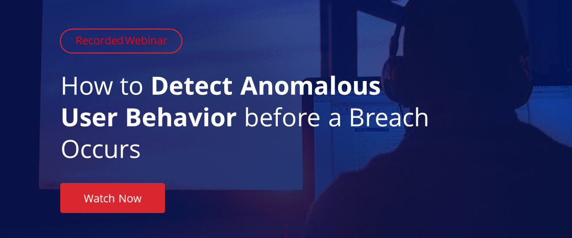 Download a free recorded webinar to learn how to detect anomalous user behavior